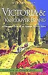 Victoria and Vancouver Island, 3rd: A Personal Tour of an Almost Perfect Eden (H
