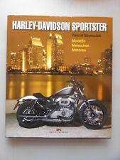 Harley-Davidson Sportster : Modelle - Menschen - Motoren