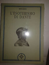 L'ESOTERISMO DI DANTE Renè Guenon ESOTERISMO MASSONERIA ATANOR 9788871690629