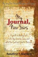 My Journal, Now Yours by Annaliese Campagna (2013, Paperback)