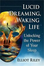 Lucid Dreaming, Waking Life: Unlocking the Power of Your Sleep (Paperback or Sof