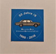 """MBIG Aufkleber rund """"50 Jahre /8"""" Mercedes W114 W115 Daimler Benz Oldtimer"""