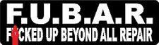 F.U.B.A.R. F*CKED UP BEYOND ALL REPAIR HELMET STICKER HARD HAT STICKER
