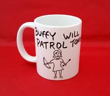 Buffy the Vampire Slayer Buffy Will Patrol Tonight Inspired Coffee Tea Mug 10oz