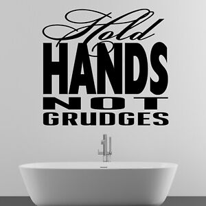 Hold Hands Not Grudges Quote Wall Sticker Decal Transfer Home Bedroom Vinyl UK