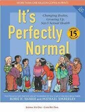 It's Perfectly Normal: Changing Bodies, Growing Up, Sex, and Sexual Health The