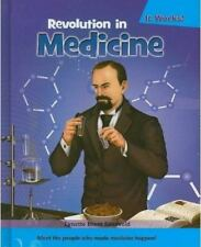 It Works! Series:  Revolution in Medicine Hardcover Gr 3-6