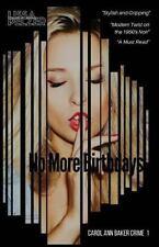 Carol Ann Baker: No More Birthdays by Lissa Pelzer (2015, Paperback)