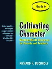 Cultivating Character: Month-By-Month Resources for Parents and Teachers