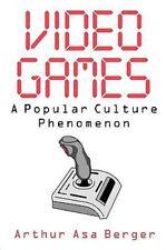 Video Games : A Popular Culture Phenomenon by Arthur Asa Berger and Arthur...