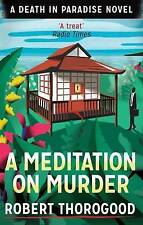 Meditation on Murder (A Death in Paradise Novel) by Robert Thorogood Book, New