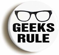 GEEKS RULE FUNNY BADGE BUTTON PIN (1inch/25mm diameter) SWOT GLASSES GEEK CHIC