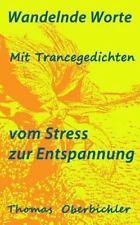 Wandelnde Worte - Mit Trancegedichten Vom Stress Zur Entspannung : Bin ein...