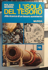 LIBRO L'ISOLA DEL TESORO ROLAND MORRIS MURSIA I ED. 1973