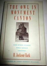 THE OWL IN MONUMENT CANYON & OTHER STORIES FROM INDIAN COUNTRY H. JACKSON CLARK