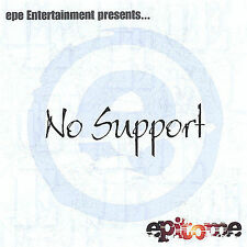 No Support * by Epitomé (CD, Oct-2004, epe Entertainment)