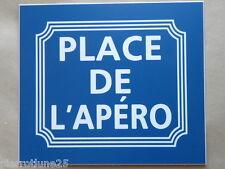 """plaque gravée PANNEAU PANCARTE """"PLACE DE L'APÉRO"""" FT 150 X 130 MM"""