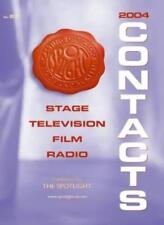 Contacts 2004: Stage, Television, Film and Radio (Contacts series)-The Spotligh