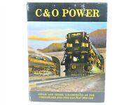C&O Power Steam & Diesel Locomotives Of The Chesapeake & Ohio Railway 1900-1965