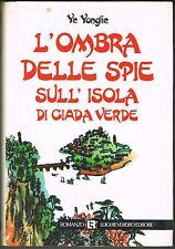 L'OMBRA DELLE SPIE SULL'ISOLA DI GIADA VERDE - YE YONGLIE - REVEDITO ED. - 1989