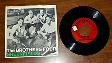 """VINTAGE 1960 THE BROTHERS FOUR...GREENFIELDS - 7"""" 45RPM"""