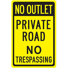"8X12, ""NO outlet, Private road no trespassing"" Rectangular Aluminum Warning Sign"