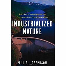 Industrialized Nature: Brute Force Technology And The Transformation-ExLibrary