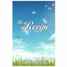 The Recipe for Life : Book #3 of the Recipe Experiment, an Inspirational...