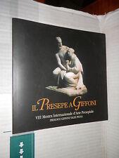 IL PRESEPE A GIFFONI VIII Mostra internazionale d arte presepiale Pubbligrifo di