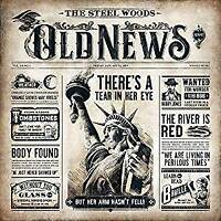 The Steel Woods - Old News (NEW CD)