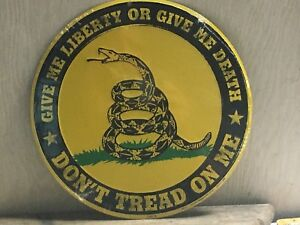 "Give Me Liberty or Give Me Death...Don't Tread On Me..12"" round Metal Sign"