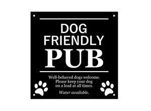Dog Friendly Pub, Sign - Ideal for pubs, hotels, waterproof, with drill holes