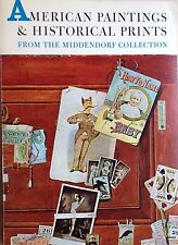 Book Catalog AMERICAN PAINTINGS & HISTORICAL PRINTS Middendorf Collection 1967