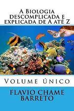 A Biologia Descomplicada de a até Z : O Seu Entendimento Desde a Origem de...