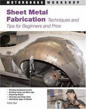 Sheet Metal Fabrication : Techniques and Tips for Beginners and Pros by Eddie...