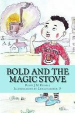 Bold and the Magic Stove by David Russell (2015, Paperback)