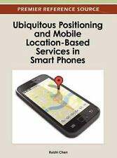 Ubiquitous Positioning and Mobile Location-Based Services in Smart Phones...