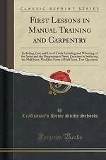 First Lessons in Manual Training and Carpentry : Including Care and Use of...