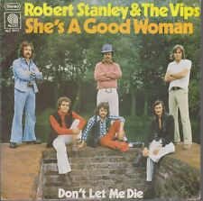 """7"""" Robert Stanley & The Vips She`s A Good Woman / Don`t Let Me Die 70`s ALCO"""