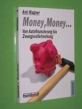 Money Money...von Autofinanzierung bis... Ami Wagner Humboldt TB (105)