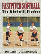 NEW - Fastpitch Softball : The Windmill Pitcher by Barry Sammons