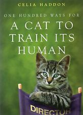 100 Ways For A Cat To Train It's Human by Celia Haddon (paperback)