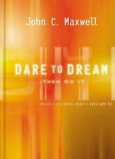 Dare to Dream?then Do It: What Successful People Know And Do by John Maxwell...