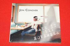Jon Conover Make it Til November Audio CD Brand New Sealed