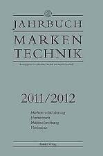 Jahrbuch Markentechnik 2011/2012: Markenmobilisierung - Markenwelt -...
