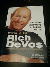 How to Be Like Rich Devos : Succeeding with Integrity in Business and Life by P…