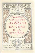 LEONARDO DA VINCI E LA SCULTURA di Francesco Malaguzzi Valeri - 1986 Zanichelli