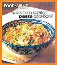 Food & Wine Magazine's Quick From Scratch Pasta Cookbook