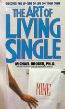 The Art of Living Single by Broder PhD, Michael