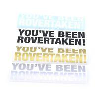 Youve Been Rovertaken Funny Car Window Bumper Sticker Vinyl Decal JDM Drift